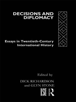 Decisions and Diplomacy: Studies in Twentieth Century International History, 1st Edition (Paperback) book cover