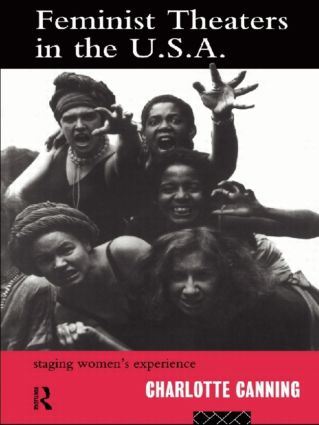 Feminist Theatres in the USA: Staging Women's Experience book cover