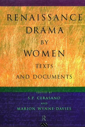 Renaissance Drama by Women: Texts and Documents: 1st Edition (Paperback) book cover