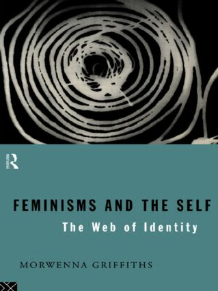 Feminisms and the Self: The Web of Identity, 1st Edition (Paperback) book cover