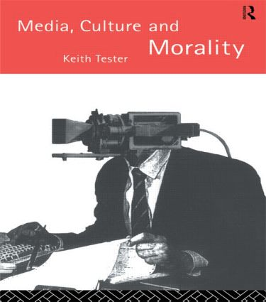 Media Culture & Morality: 1st Edition (Paperback) book cover
