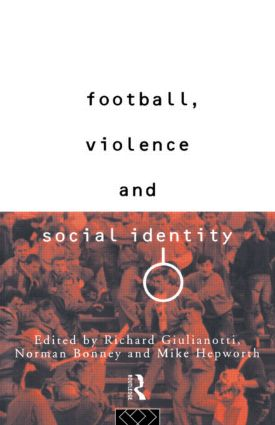 Football, Violence and Social Identity: 1st Edition (Paperback) book cover