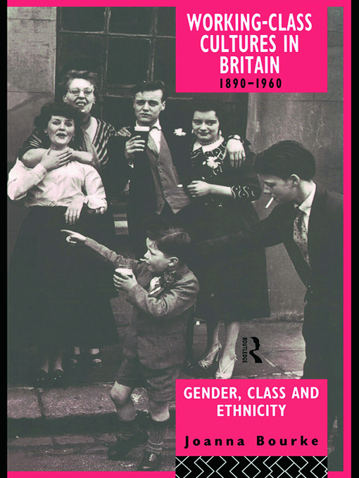 Working Class Cultures in Britain, 1890-1960: Gender, Class and Ethnicity, 1st Edition (Hardback) book cover