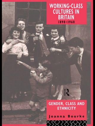 Working Class Cultures in Britain, 1890-1960