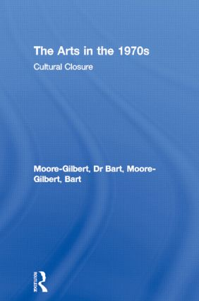 The Arts in the 1970s: Cultural Closure, 1st Edition (Paperback) book cover