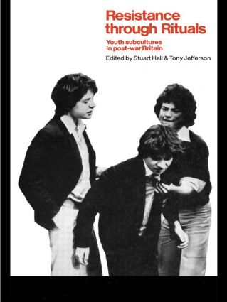 Resistance Through Rituals: Youth Subcultures in Post-War Britain book cover