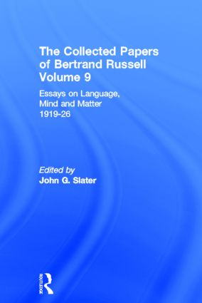 The Collected Papers of Bertrand Russell, Volume 9: Essays on Language, Mind and Matter, 1919-26 book cover