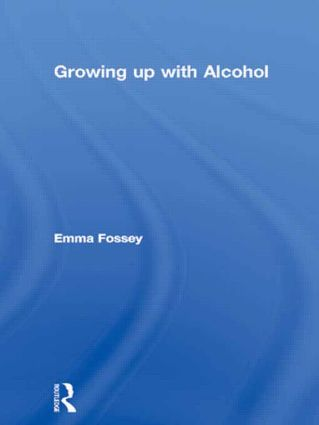 Growing up with Alcohol: 1st Edition (Paperback) book cover
