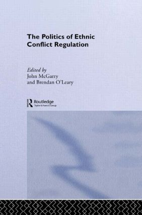 The Politics of Ethnic Conflict Regulation: Case Studies of Protracted Ethnic Conflicts, 1st Edition (Paperback) book cover