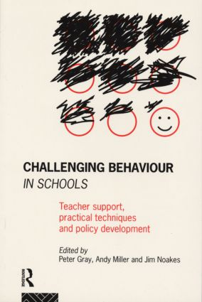 Challenging Behaviour in Schools: Teacher support, practical techniques and policy development (Paperback) book cover