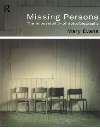 Missing Persons: The Impossibility of Auto/Biography, 1st Edition (Paperback) book cover