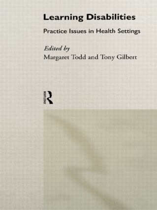 Learning Disabilities: Practice Issues in Health Settings, 1st Edition (Paperback) book cover