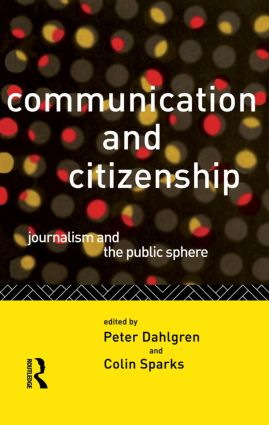 Communication and Citizenship: Journalism and the Public Sphere book cover