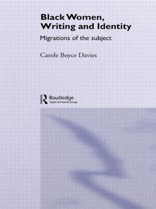 Black Women, Writing and Identity: Migrations of the Subject, 1st Edition (Paperback) book cover