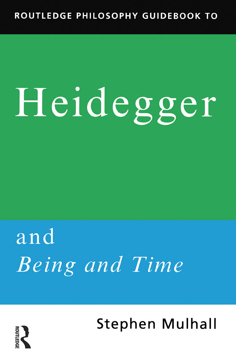Routledge Philosophy GuideBook to Heidegger and Being and Time: 1st Edition (Paperback) book cover