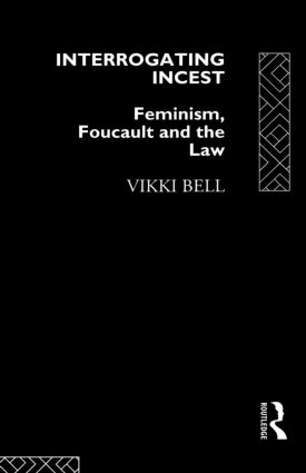 Interrogating Incest: Feminism, Foucault and the Law (Paperback) book cover
