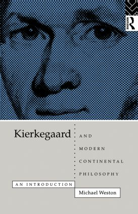 Kierkegaard and Modern Continental Philosophy: An Introduction, 1st Edition (e-Book) book cover
