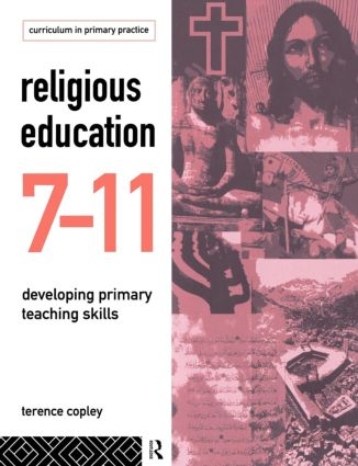 Religious Education 7-11: Developing Primary Teaching Skills (Paperback) book cover