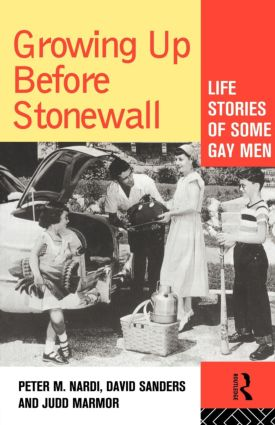 Growing Up Before Stonewall: Life Stories Of Some Gay Men, 1st Edition (Paperback) book cover