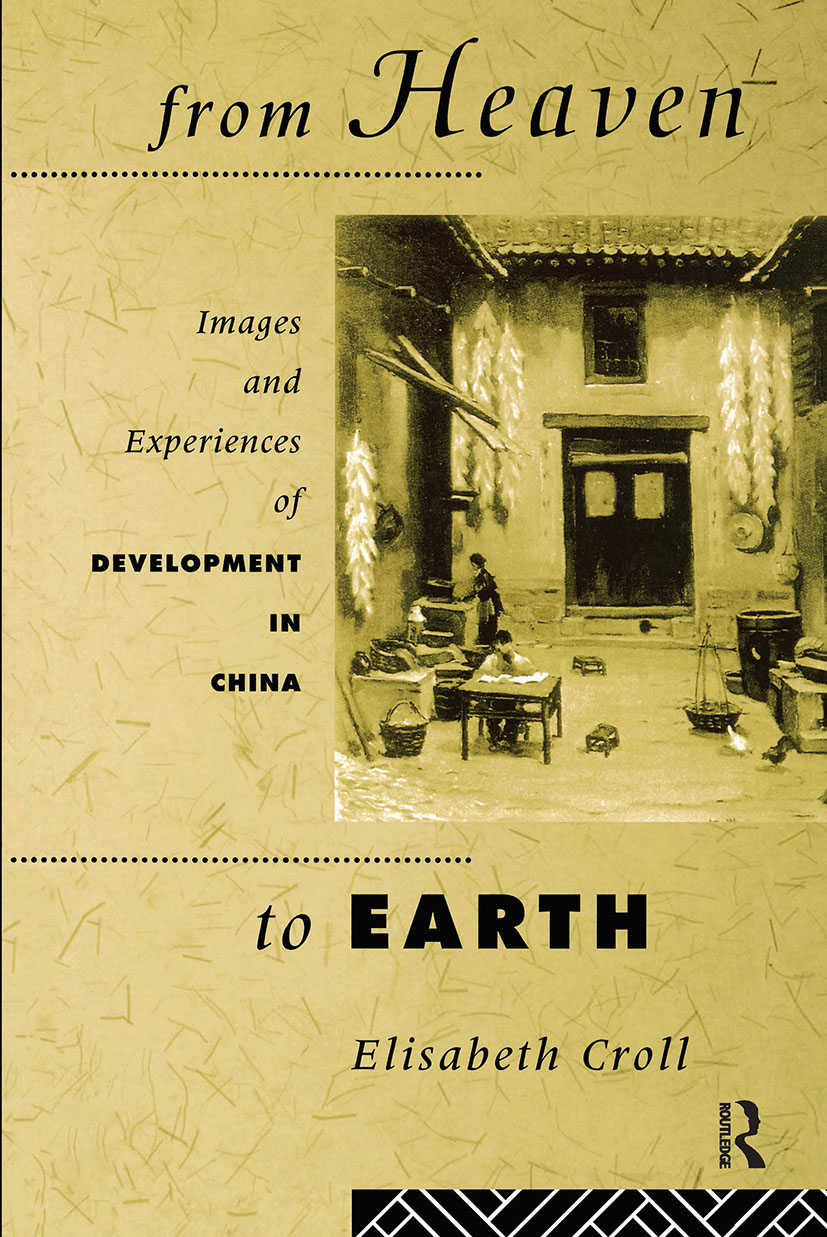 From Heaven to Earth: Images and Experiences of Development in China, 1st Edition (Paperback) book cover