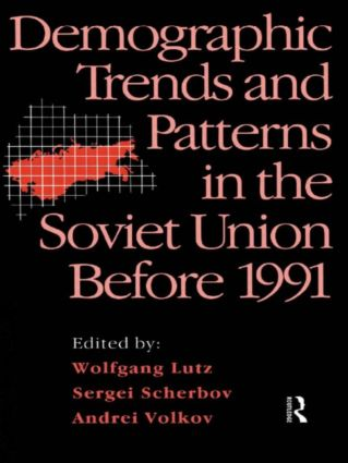 Demographic Trends and Patterns in the Soviet Union Before 1991: 1st Edition (Hardback) book cover