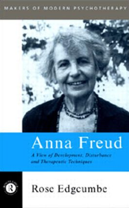 Anna Freud: A View of Development, Disturbance and Therapeutic Techniques, 1st Edition (Paperback) book cover