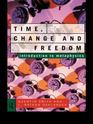 Time, Change and Freedom: An Introduction to Metaphysics, 1st Edition (Paperback) book cover