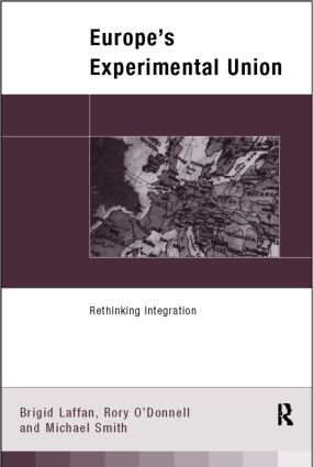 Europe's Experimental Union: Rethinking Integration, 1st Edition (Paperback) book cover