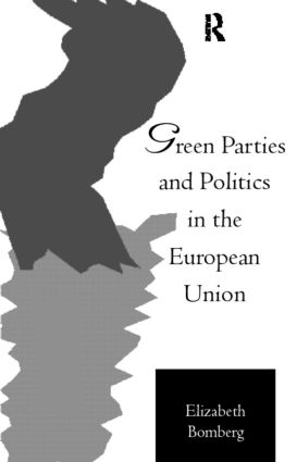 Green Parties and Politics in the European Union (Paperback) book cover