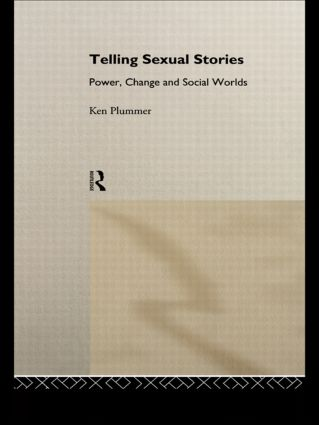Telling Sexual Stories: Power, Change and Social Worlds (Paperback) book cover