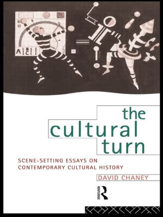 The Cultural Turn: Scene Setting Essays on Contemporary Cultural History, 1st Edition (Paperback) book cover