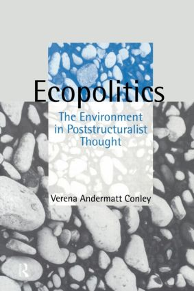 Ecopolitics: The Environment in Poststructuralist Thought book cover