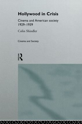 Hollywood in Crisis: Cinema and American Society 1929-1939, 1st Edition (Paperback) book cover