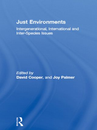 Just Environments: Intergenerational, International and Inter-Species Issues (Paperback) book cover