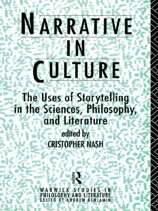 Narrative in Culture: The Uses of Storytelling in the Sciences, Philosophy and Literature book cover