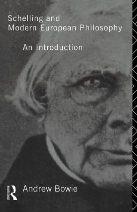 Schelling and Modern European Philosophy:: An Introduction, 1st Edition (Paperback) book cover