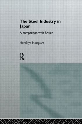 The Steel Industry in Japan: A Comparison with Britain book cover