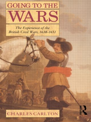 Going to the Wars: The Experience of the British Civil Wars 1638-1651, 1st Edition (Paperback) book cover