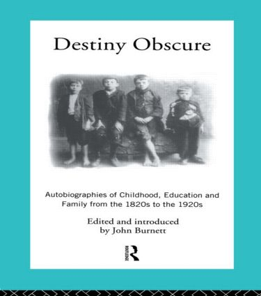Destiny Obscure: Autobiographies of Childhood, Education and Family From the 1820s to the 1920s, 2nd Edition (Paperback) book cover