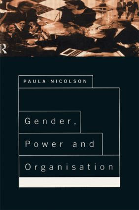 Gender, Power and Organisation (Paperback) book cover