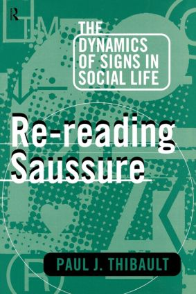 Re-reading Saussure: The Dynamics of Signs in Social Life, 1st Edition (Paperback) book cover
