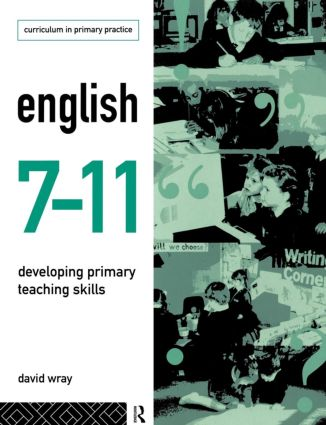 English 7-11: Developing Primary Teaching Skills, 1st Edition (Paperback) book cover