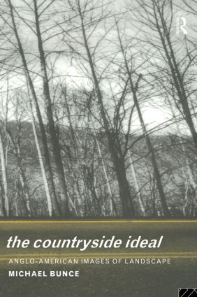 The Countryside Ideal: Anglo-American Images of Landscape, 1st Edition (Paperback) book cover