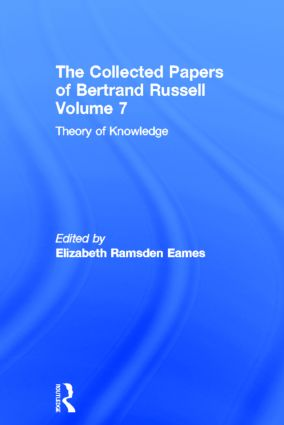 The Collected Papers of Bertrand Russell, Volume 7: Theory of Knowledge: The 1913 Manuscript book cover