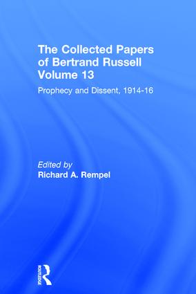The Collected Papers of Bertrand Russell, Volume 13: Prophecy and Dissent, 1914-16 book cover