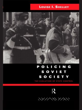 Policing Soviet Society: The Evolution of State Control, 1st Edition (Hardback) book cover