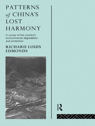 Patterns of China's Lost Harmony: A Survey of the Country's Environmental Degradation and Protection, 1st Edition (Hardback) book cover