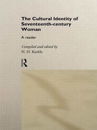 The Cultural Identity of Seventeenth Century Woman: A Reader, 1st Edition (Paperback) book cover