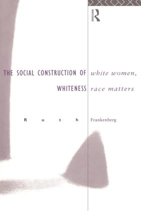 White Women, Race Matters: The Social Construction of Whiteness, 1st Edition (Paperback) book cover