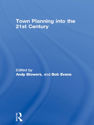 Town Planning into the 21st Century: 1st Edition (Hardback) book cover